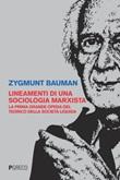 Lineamenti di una sociologia marxista. La prima grande opera del teorico della società liquida Ebook di  Zygmunt Bauman