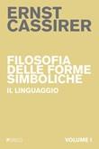 Filosofia delle forme simboliche Ebook di  Ernst Cassirer