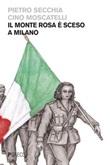 Il monte Rosa è sceso a Milano Ebook di  Pietro Secchia, Cino Moscatelli