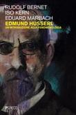 Edmund Husserl. Un'introduzione alla fenomenologia Ebook di  Rudolf Bernet, Iso Kern, Eduard Marbach