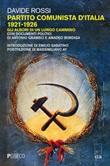 Partito Comunista d'Italia 1921-1926. Gli albori di un lungo cammino. Con documenti politici di Antonio Gramsci e Amadeo Bordiga Ebook di  Davide Rossi