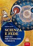 Scienza e fede. Due ali per conoscere la realtà Libro di  Simone Giusti