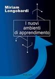 I nuovi ambienti di apprendimento Libro di  Miriam Longobardi