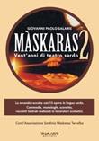 Màskaras 2. Vent'anni di teatro sardo Libro di  Giovanni Paolo Salaris