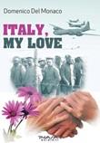 Italy, my love Ebook di  Domenico Del Monaco, Domenico Del Monaco