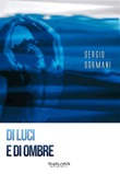 Di luci e di ombre Ebook di  Sergio Sormani