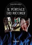 Il portale dei ricordi Ebook di  Gaia Ceccatelli, Gaia Ceccatelli