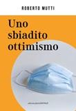 Uno sbiadito ottimismo Libro di  Roberto Mutti