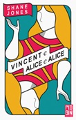 Vincent e Alice e Alice Libro di  Shane Jones