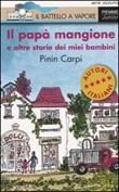 Il papà mangione e altre storie dei miei bambini Libro di  Pinin Carpi