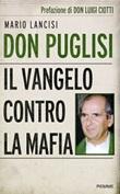 Don Puglisi. Il Vangelo contro la mafia Libro di  Mario Lancisi