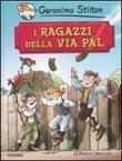 I ragazzi della via Pál di Ferenc Molnár Libro di  Geronimo Stilton