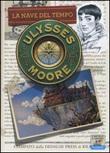 La nave del tempo. Ediz. illustrata Libro di  Ulysses Moore