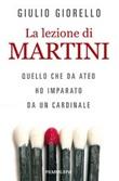 La lezione di Martini. Quello che da ateo ho imparato da un cardinale Libro di  Giulio Giorello