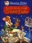 Le più belle fiabe dei fratelli Grimm Libro di  Geronimo Stilton