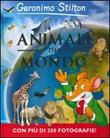 Animali del mondo Libro di  Geronimo Stilton