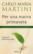 Per una nuova primavera. Riflessioni sul Concilio incompiuto Libro di  Carlo Maria Martini