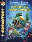Il mistero del pianeta sommerso. Ediz. illustrata Libro di  Geronimo Stilton