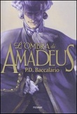 L'ombra di Amadeus Libro di  Pierdomenico Baccalario