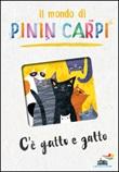 C'è gatto e gatto. Il mondo di Pinin Carpi. Ediz. illustrata Libro di  Pinin Carpi