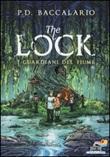 I guardiani del fiume. The Lock. Vol. 1: Libro di  Pierdomenico Baccalario