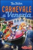 Carnevale a Venezia Libro di  Tea Stilton