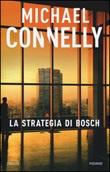 La strategia di Bosch Libro di  Michael Connelly