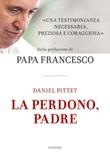 La perdono, Padre Libro di  Daniel Pittet