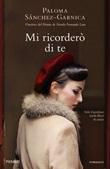 Mi ricorderò di te Libro di  Paloma Sánchez-Garnica