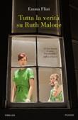 Tutta la verità su Ruth Malone Libro di  Emma Flint