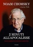 2 minuti all'Apocalisse. Guerra nucleare & catastrofe ambientale Libro di  Noam Chomsky, Laray Polk