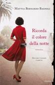 Ricorda il colore della notte Libro di  Mattia Bernardo Bagnoli