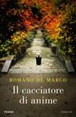Il cacciatore di anime Libro di  Romano De Marco