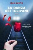 La danza dei tulipani Libro di  Ibon Martín