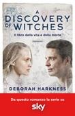 A discovery of witches. Il libro della vita e della morte Libro di  Deborah Harkness