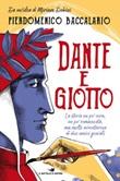 Dante e Giotto. La storia un po' vera, un po' romanzata, ma molto avventurosa di due amici geniali Libro di  Pierdomenico Baccalario