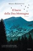 Il bacio della Dea Montagna Ebook di  Marco Bosonetto