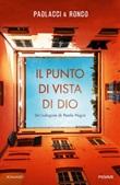 Il punto di vista di Dio. Un'indagine di Paolo Nigra Ebook di  Antonio Paolacci, Paola Ronco