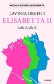 Elisabetta II dalla A alla Z Ebook di  Lavinia Orefici