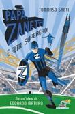 Papà, Zanetti e altri supereroi Ebook di  Tommaso Santi