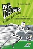 Papà, Del Piero e altri supereroi Ebook di  Pierdomenico Baccalario