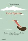 Caro Epicuro. Lettere sui grandi temi della vita e della filosofia Ebook di  Diego Fusaro