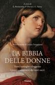 La Bibbia delle donne. Venti teologhe rileggono i passi controversi dei testi sacri Ebook di