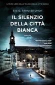 Il silenzio della città bianca Ebook di  Eva García Sáenz de Urturi