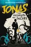 Jonas e il predatore degli incubi Ebook di  Francesco Carofiglio