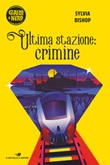 Ultima stazione: crimine Ebook di  Sylvia Bishop