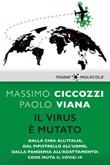 Il virus è mutato. Dalla Cina all'Italia, dal pipistrello all'uomo, dalla pandemia all'adattamento: come muta il Covid-19 Ebook di  Massimo Ciccozzi, Paolo Viana