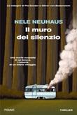 Il muro del silenzio. Le indagini di Pia Sander e Oliver von Bodenstein Ebook di  Nele Neuhaus