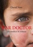 War doctor. Un medico in trincea Ebook di  David Nott