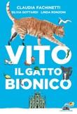Vito il gatto bionico Ebook di  Claudia Fachinetti, Silvia Gottardi, Linda Ronzoni